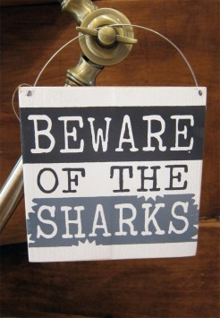 Beware Of The Sharks Sign
